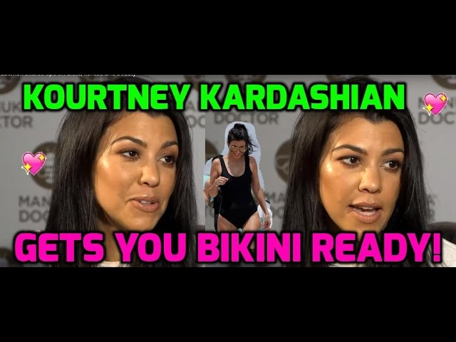 Kourtney Kardashian: Tips on diets, summer bodies & beauty!